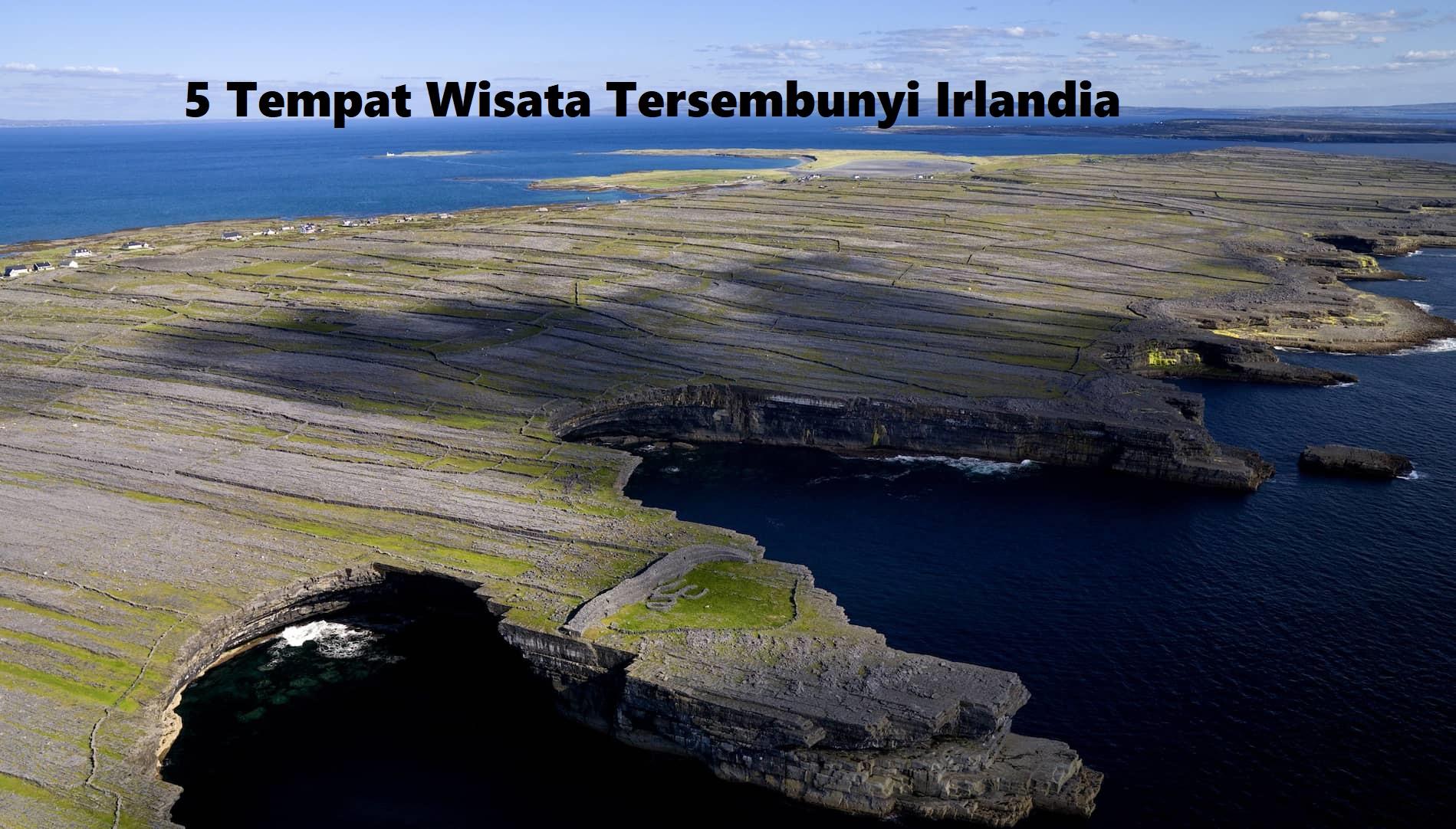 5 Tempat Wisata Tersembunyi Irlandia Yang Harus Kalian Kunjungi !