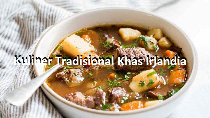 Kuliner Tradisional Khas Irlandia